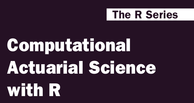 Computational Actuarial Science, with R